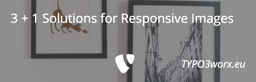 3 + 1 Solutions for Responsive Images