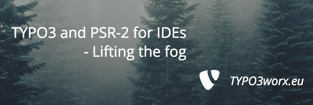 TYPO3 and PSR-2 for IDEs – Lifting the Fog