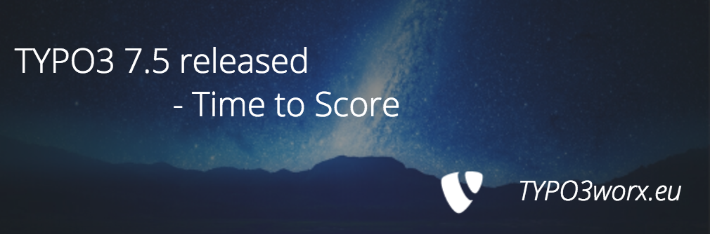 "TYPO3 7.5 ""Time to Score"" released – Features and Enhancements"