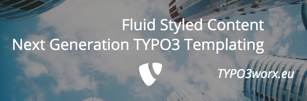 Fluid Styled Content – Next Generation TYPO3 Templating