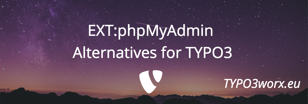 EXT:phpMyAdmin – Alternatives for TYPO3