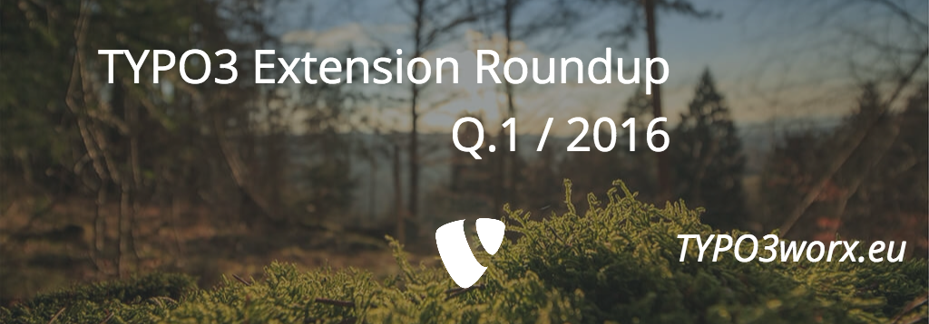 TYPO3 Extension Roundup – Q1 2016