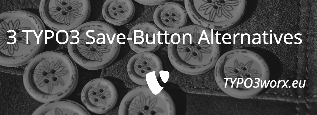 "Three Save-And-""X""-Button – Alternatives"