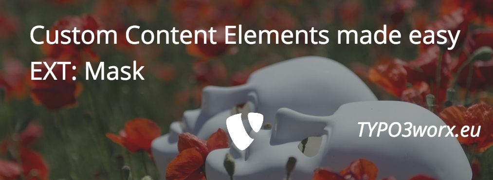 Custom Content Elements made easy – EXT:mask