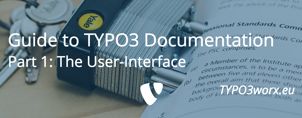 Guide to TYPO3 Documentation – Part 1: The User-Interface