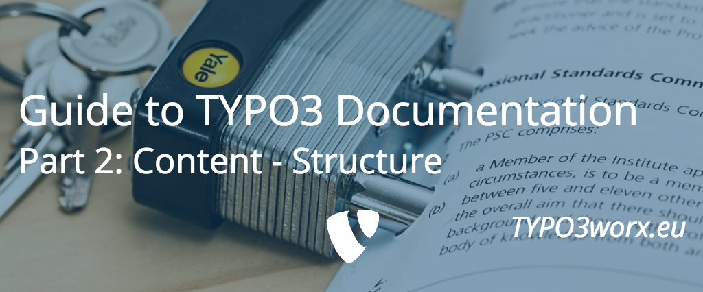 Guide to TYPO3 Documentation – Part 2: Content Structure