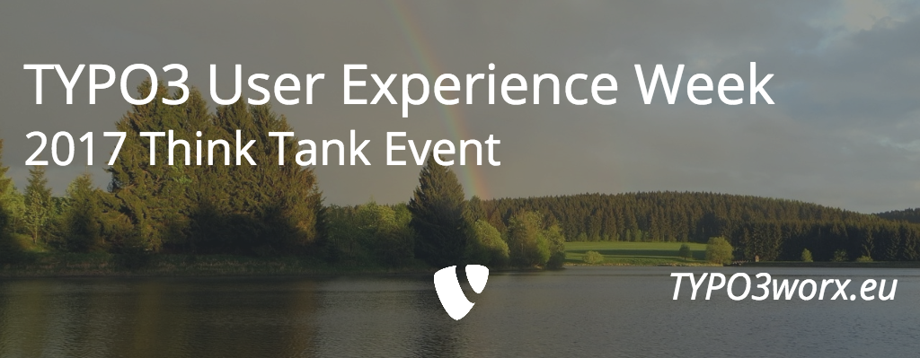 TYPO3 User Experience Week – 2017 Think Tank Event