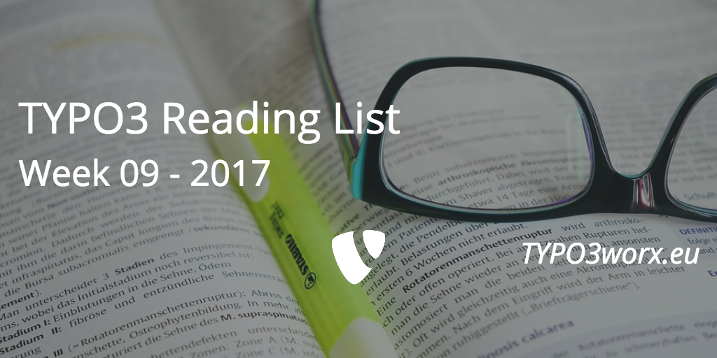 TYPO3 Reading List – Week 09 – 2017