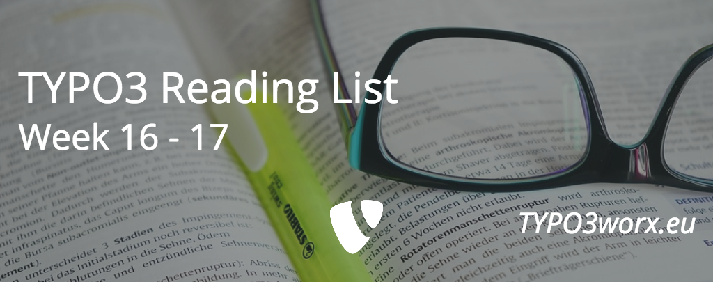 TYPO3 Reading List :: Week 16 – 17