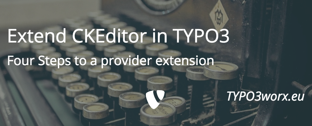 Extend CKEditor in TYPO3 with Add-Ons