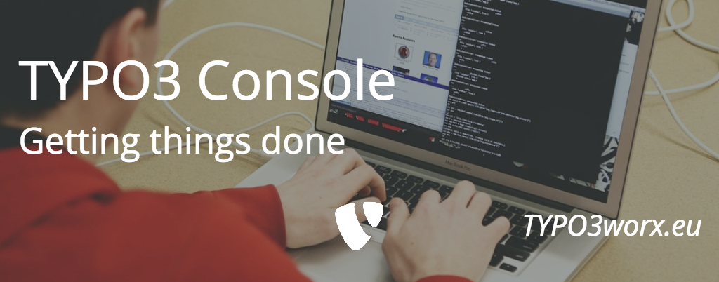 TYPO3 Console: Getting things done