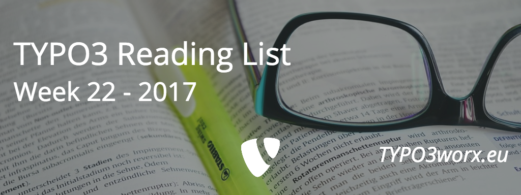 TYPO3 Reading List – Week 22 / 17
