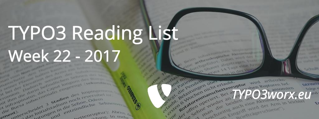 TYPO3 Reading List – Week 22 / 17