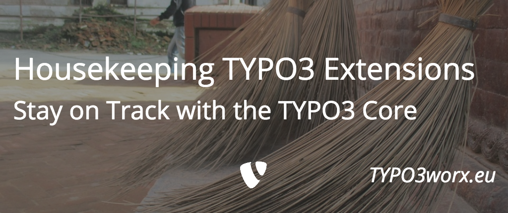 Housekeeping TYPO3 Extensions – Stay on Track with TYPO3 Core