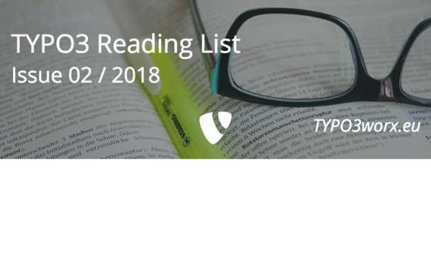 TYPO3 Reading List :: Issue 02 – 2018