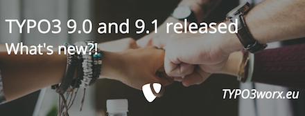 TYPO3 Sprint Releases 9.0 and 9.1 — The main changes