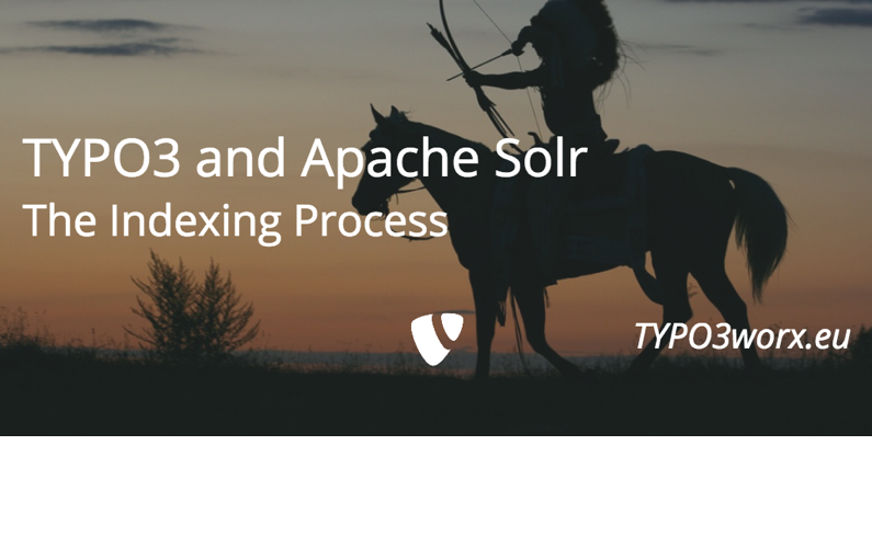 TYPO3 and Apache Solr – The Indexing Process