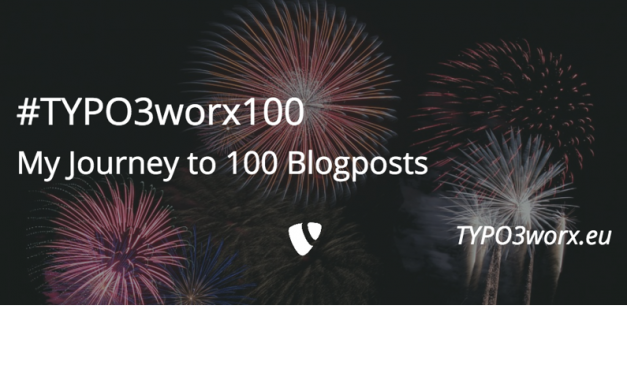 #TYPO3worx100: My Journey to 100 Blogposts about TYPO3