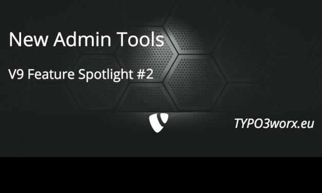 TYPO3 Feature Spotlight — New Admin Tools